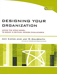 Designing Your Organization: Using the STAR Model to Solve 5 Critical Design Challenges (+ CD-ROM) 2007 г Мягкая обложка, 272 стр ISBN 978-0-7879-9494-5 Язык: Английский Формат: 215x280 инфо 6880j.